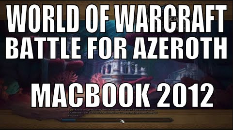 World of Warcraft Battle for Azeroth on 2012 Mac